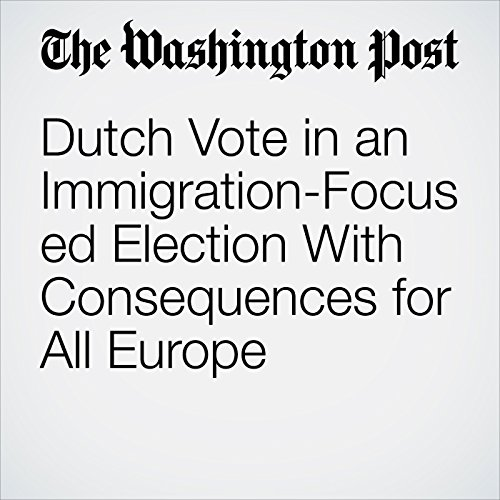 Dutch Vote in an Immigration-Focused Election With Consequences for All Europe copertina