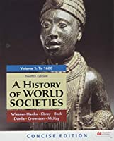 A History of World Societies, Concise Edition, Volume 1 1319304567 Book Cover