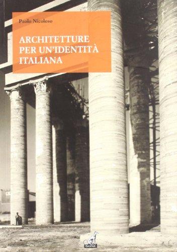 Architetture per una identità italiana. Progetti e opere per fare gli italiani fascisti
