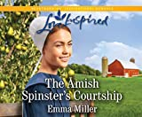 The Amish Spinster's Courtship - Emma Miller