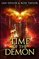 Time of the Demon: Large Print Edition