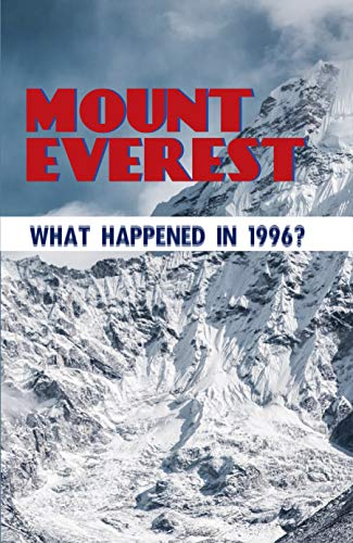 Mount Everest - What Happened In 1996?: Truth Of Everest Tragedy (English Edition)