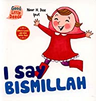 I Say Bismillah (I Say Board Books)