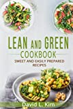 LEAN AND GREEN COOKBOOK: SWEET AND EASILY PREPARED RECIPES