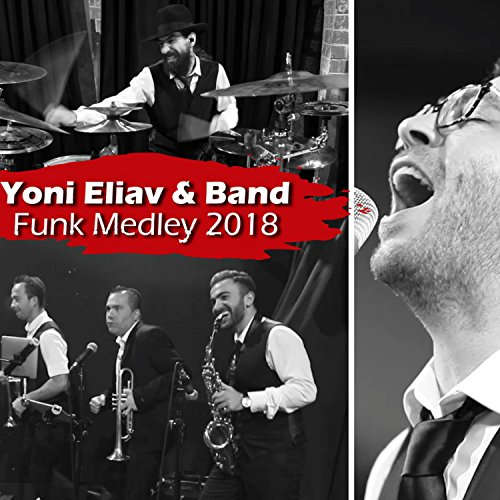 Funk Medley 3 (feat. Eli Marcus, Mordechai Shapiro, Levy Falkowitz & Yoni Z)
