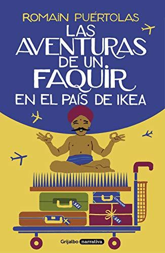 Las aventuras de un faquir en el país de Ikea (Grijalbo Narrativa)