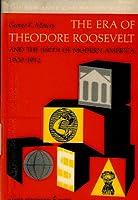 Era of Theodore Roosevelt: 1900-1912 (Torchbooks)