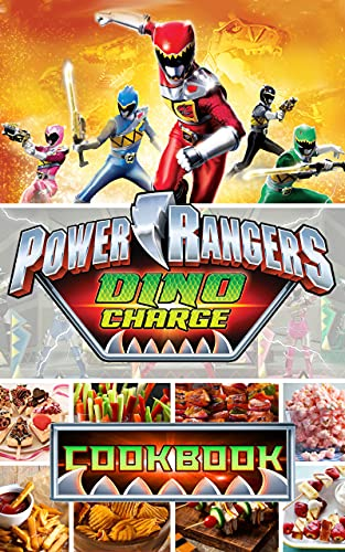Power Rangers Dino Charge Cookbook: 20 Recipes You Can Make In 30 Minutes Or Less Power Rangers Dino Charge Easy To Learn The Basics (English Edition)
