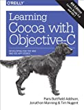 Learning Cocoa with Objective-C: Developing for the Mac and iOS App Stores (English Edition)