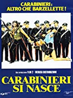 Carabinieri Si Nasce [Italian Edition]