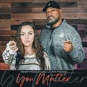 You Matter (feat. Lauren Medred)