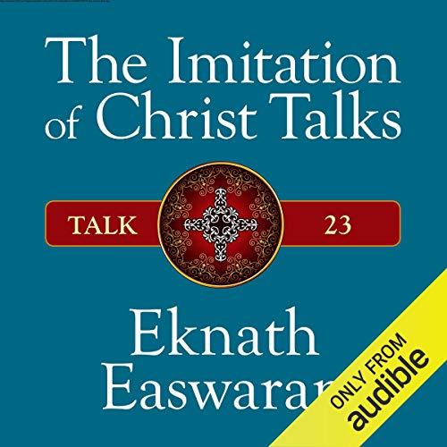 The Imitation of Christ Talks - Talk 23 cover art