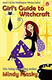 Girl's Guide to Witchcraft (Washington Witches (Magical Washington)) (Volume 1)