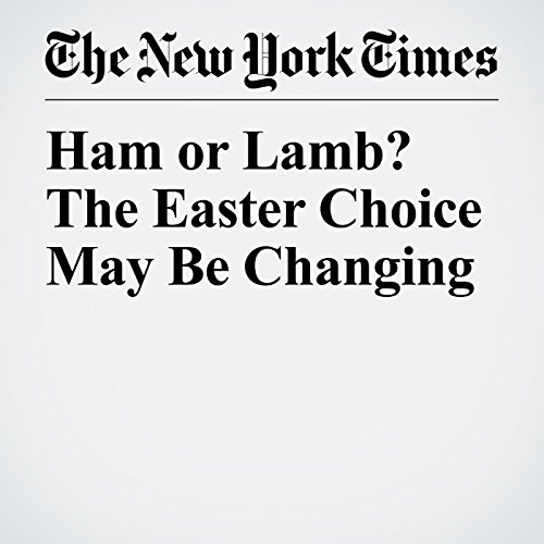 Ham or Lamb? The Easter Choice May Be Changing copertina