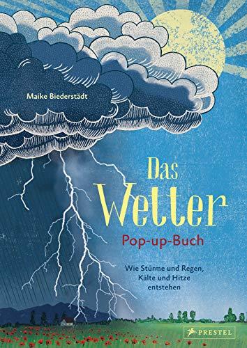 Das Wetter. Pop-up-Buch: Wie Stürme und Regen, Kälte und Hitze entstehen