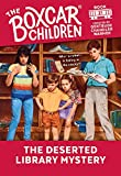 The Deserted Library Mystery (The Boxcar Children Mysteries)