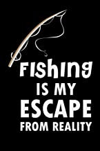 Fishing Is My Escape From Reality: Fishing I Journal I Notebook I Organizer I Fish