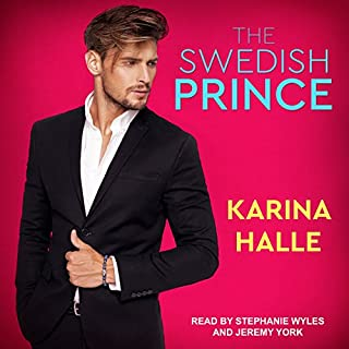 The Swedish Prince                   By:                                                                                                                                 Karina Halle                               Narrated by:                                                                                                                                 Stephanie Wyles,                                                                                        Jeremy York                      Length: 14 hrs and 13 mins     61 ratings     Overall 4.5
