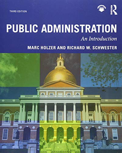 Compare Textbook Prices for Public Administration: An Introduction 3 Edition ISBN 9781138579668 by Holzer, Marc,Schwester, Richard W.
