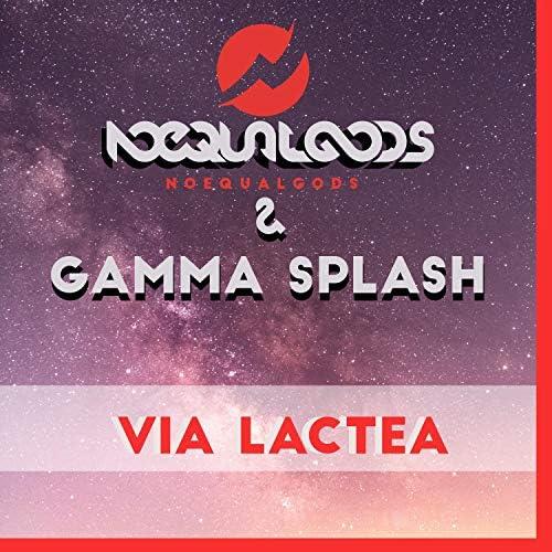 Noequalgods & Gamma Splash