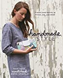 Handmade Style: 23 Must-Have Basics to Stitch, Use and Wear: 24 Must-Have Basics to Stitch, Use, and Wear