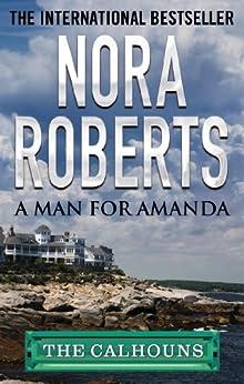 A Man for Amanda (Calhoun Women Book 2) by [Nora Roberts]