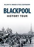 Blackpool History Tour (English Edition)