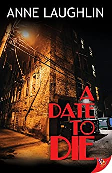 A Date to Die by [Anne Laughlin]