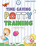 Time-Saving Potty Training: The Golden Method Potty Train Your Little Boys and Girls in Less Then 3 Days The Stress Free Guide You Are Waiting For (Montessori Toddler Discipline)