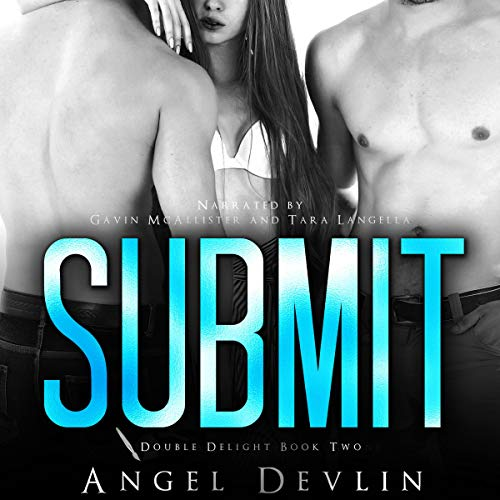 Submit (An MFM Menage) Audiobook By Angel Devlin cover art