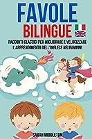 Favole Bilingue: Racconti Classici Per Migliorare E Velocizzare L'apprendimento Dell'inglese Nei Bambini