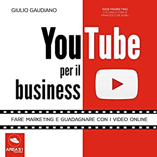 YouTube per il business: Fare marketing e guadagnare con i video online copertina
