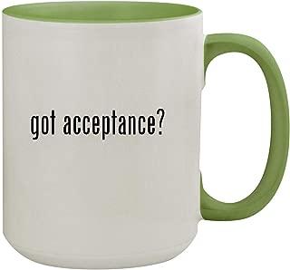 got acceptance? - 15oz Ceramic Inner & Handle Colored Coffee Mug, Light Green