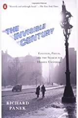 The Invisible Century: Einstein, Freud, and The Search for Hidden Universes Paperback