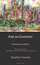 Fire in Coventry: Centenary Edition  With a new Foreword by  the Bishop of Coventry Dr Christopher Cocksworth (Christian Classics)