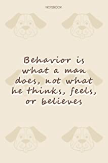 Lined Notebook Journal Dog Pattern Cover Behavior is what a man does, not what he thinks, feels, or believes: To Do List, ...