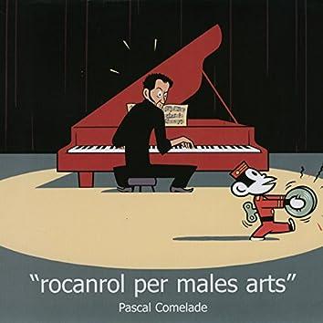 Rocanrol Per Males Arts (1998 / 2002)