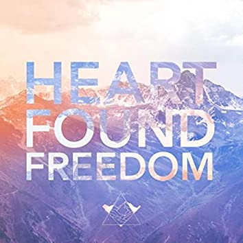 Heart Found Freedom