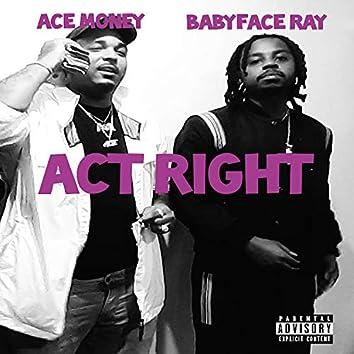 Act Right (feat. Babyface Ray)