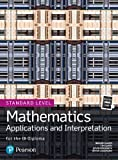 Mathematics Applications and Interpretation for the IB Diploma Standard Level (Pearson International Baccalaureate Diploma: International Editions)