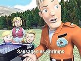 Sausages Vs Shrimps