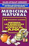 NATURAMA No. 8: BENEFICIOS DEL AJO - VINAGRE - HALITOSIS - LEER LA PIEL - ALIVIAR DOLORES: TRATADO DE MEDICINA NATURAL (COLECCION NATURALIA)