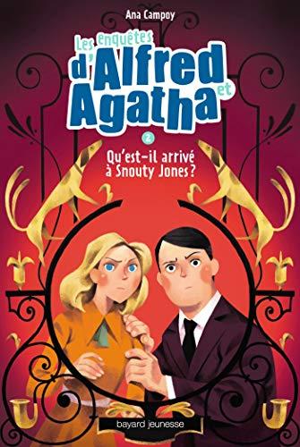 Les enquêtes d'Alfred et Agatha, Tome 02: Qu'est-il arrivé à Snouty Jones ?