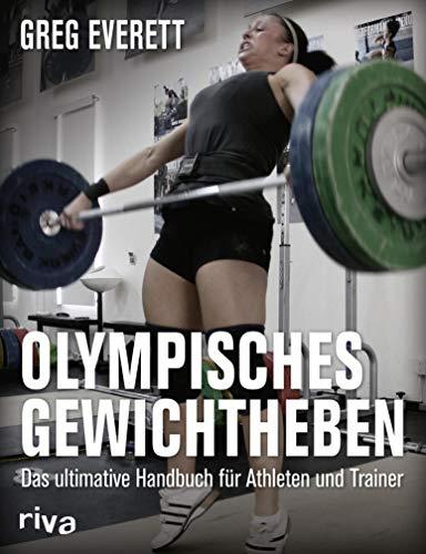 Olympisches Gewichtheben: Das ultimative Handbuch für Athleten und Trainer
