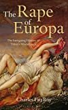 The Rape of Europa: The Intriguing History of Titian's Masterpiece by Charles FitzRoy (2015-06-23)