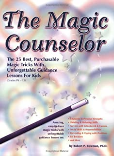 The Magic Counselor: The 25 Best, Purchasable Magic Tricks with Unforgettable Guidance Lessons for Kids (Grades PK-12)