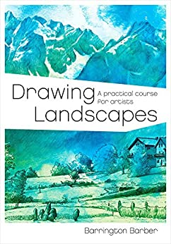 Drawing Landscapes: A Practical Course for Artists by [Barrington Barber]