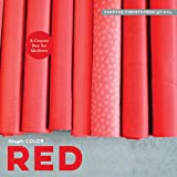 red a crayon box for quilters - Simply Color: Red: A Crayon Box for Quilters