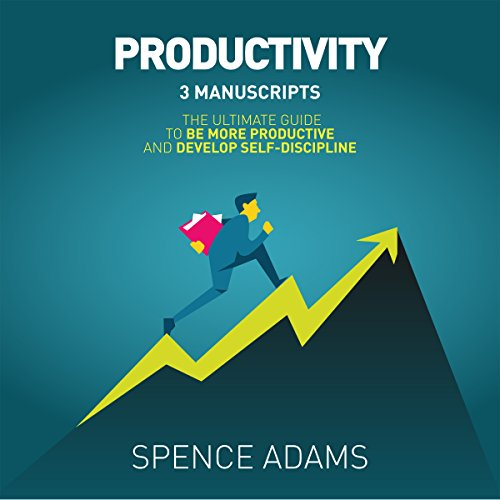 Productivity: 3 Manuscripts: The Ultimate Guide to Be More Productive and Develop Self-Discipline audiobook cover art