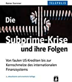 Die Subprime-Krise und ihre Folgen (TELEPOLIS): Von faulen US-Krediten bis zur Kernschmelze des internationalen Finanzsystems: Wie einige faule US-Kredite das internationale Finanzsystem ersch�ttern